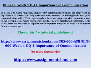 BUS 600 Week 1 DQ 1 Importance of Communication