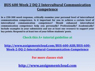 BUS 600 Week 2 DQ 2 Intercultural Communication Competence