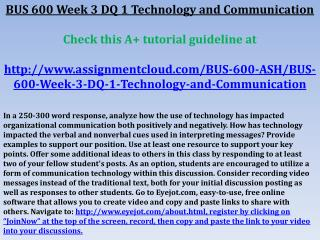 BUS 600 Week 3 DQ 1 Technology and Communication  Check this