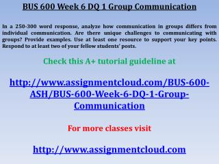 BUS 600 Week 6 DQ 1 Group Communication