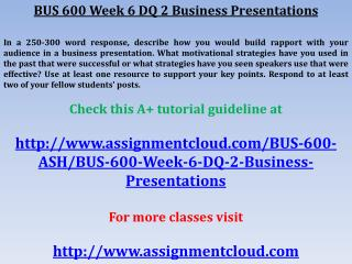 BUS 600 Week 6 DQ 2 Business Presentations