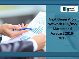 Next Generation Network OSS/BSS Market and Forecast 2010-201