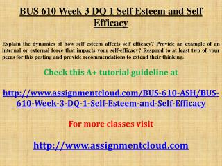BUS 610 Week 3 DQ 1 Self Esteem and Self Efficacy