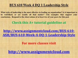 BUS 610 Week 4 DQ 1 Leadership Style