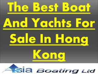 The Best Yachts Boat For Sale In Hong Kong