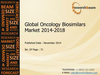 Global Oncology Biosimilars Market  Demand, Growth, 2014-18