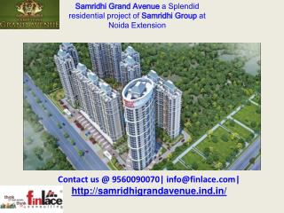 Samridhi Grand Avenue - best deal at 9560090070