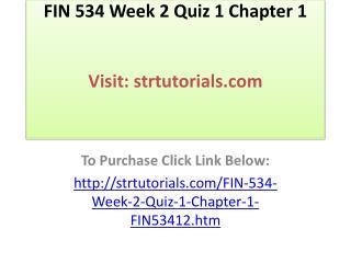 FIN 534 Week 2 Quiz 1 Chapter 1