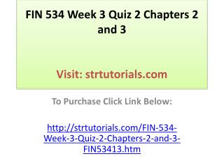 FIN 534 Week 3 Quiz 2 Chapters 2 and 3