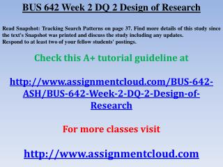 BUS 642 Week 2 DQ 2 Design of Research