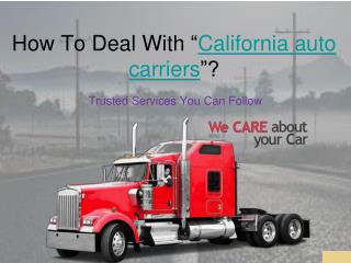 """How To Deal With """"California auto carriers""""?"""