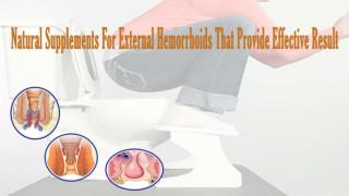 Natural Supplements For External Hemorrhoids That Provide