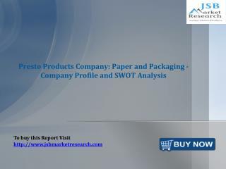 JSB Market Research: Presto Products Company