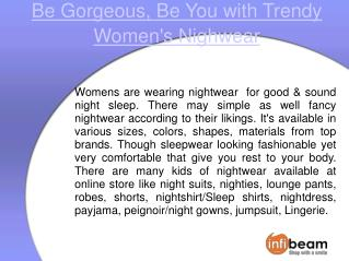 Be gorgeous, be you with trendy Women's Nighwear