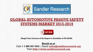 Global Automotive Passive Safety Systems Market 2015-2019