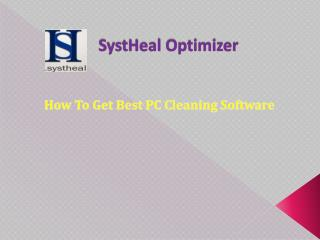 SystHeal Optimizer- How To Get Best PC Cleaning Software