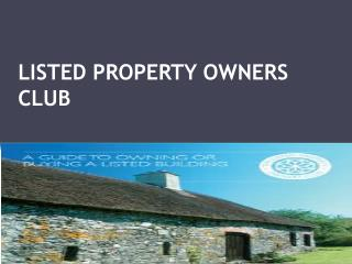 LISTED PROPERTY OWNERS CLUB