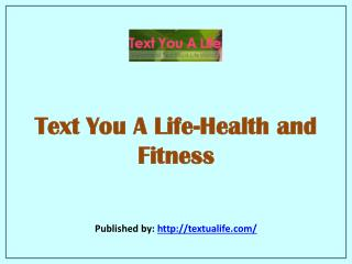 Text You A Life-Health and Fitness