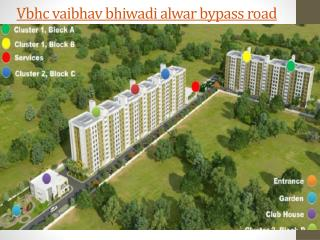 vbhc vaibhav bhiwadi, vbhc vaibhav bhiwadi alwar bypass road