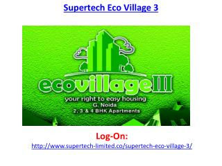 Supertech Eco Village 3 Noida Extension-9650127127
