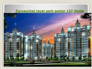 purvanchal royal park sector 137 noida, purvanchal royal par