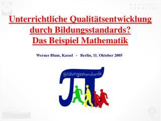 Unterrichtliche Qualit tsentwicklung durch Bildungsstandards Das Beispiel Mathematik