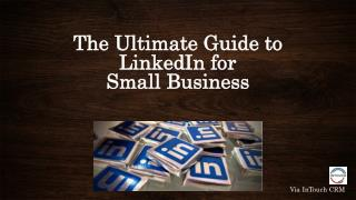 The_Ultimate_Guide_to_LinkedIn by Intouch CRM intouchcrm.com