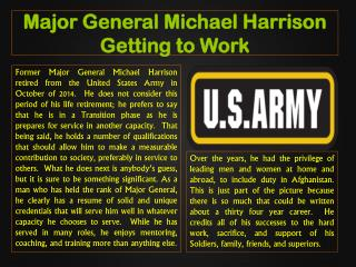 Major General Michael Harrison Getting to Work