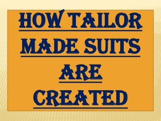 How tailor made Suits Are Created
