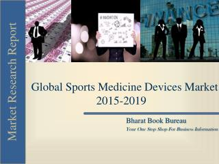 Global Sports Medicine Devices Market 2015-2019