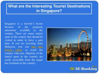 What are the interesting tourist destinations in�Singapore?