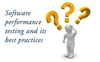 Software performance testing and it's best practices
