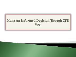 Make An Informed Decision Though CFD Spy