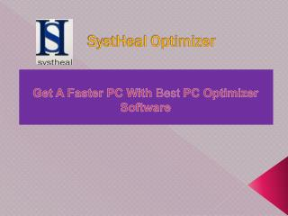 SystHeal Optimizer - Make A Faster PC With Best PC Optimizer