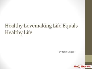 Healthy Lovemaking Life Equals Healthy Life