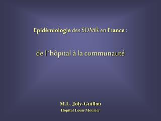 Epid miologie des SDMR en France :   de l  h pital   la communaut