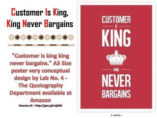 Customer Is King, King Never Bargains