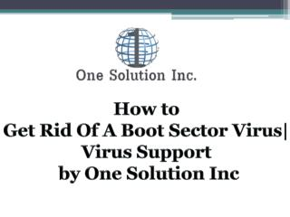 How to Get Rid Of A Boot Sector Virus | One Solution Inc