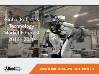 Global Robotics Technology Market Forecast 2014 - 2020