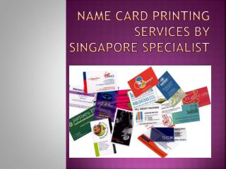 Name Card Printing Services By Singapore Specialist