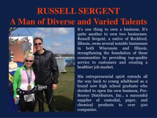 RUSSELL SERGENT A Man of Diverse and Varied Talents