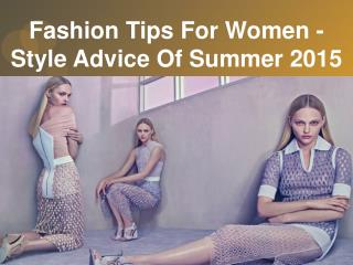 Fashion Tips For Women - Style Advice of Summer 2015
