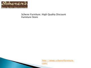 Scherer Furniture: High Quality Discount Furniture Store