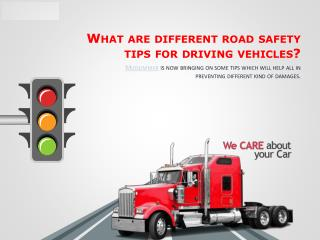 What Are Different Road Safety Tips For Driving Vehicles