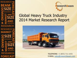 Global Heavy Truck Industry 2014, Size, Share, Trends