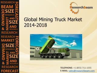 Global Mining Truck Market Demand, Size, Growth, 2014-2018