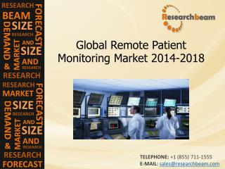 Remote Patient Monitoring Market Size, Demand, 2014-2018