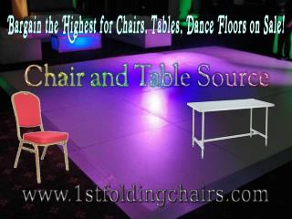 Bargain the Highest for Chairs, Tables, Dance Floors on Sale