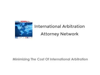 Minimizing The Cost Of International Arbitration