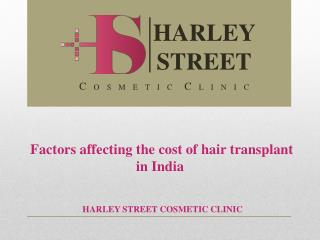 Factors affecting the cost of hair transplant in India